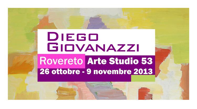 Diego Giovanazzi, Puro Colore, Studio 53 Arte, Rovereto, 26 ottobre-9 novembre 2013.